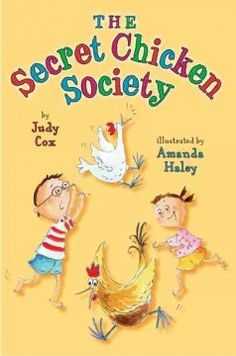 The Secret Chicken Society / Judy Cox ; illus. by Amanda Haley (Recommended by Megan W.)