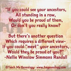 "A beautiful genealogy poem; ""If You Could See Your Ancestors"" by Nellie Winslow Simmons Randall ~ Teach Me Genealogy"