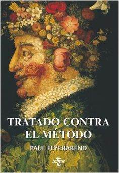 Tratado contra el método : esquema de una teoría anarquista del conocimiento / Paul Feyerabend ; [traducción, Diego Ribes]