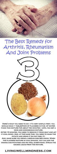 The Best Remedy for Arthritis, Rheumatism And Joint Problems - Living Wellmindness