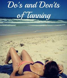 Of course tanning! It insnt summer with out your skin getting roasted and getting closer to skin cancer potential lol Jk this is why you need to know the Do's and Don'ts of Tanning. NO MORE SKIN CANCER Sun Tanning Tips, Safe Tanning, Tanning Bed, Tanning Cream, Beauty Secrets, Beauty Hacks, Beauty Tips, Beauty Products, How To Tan