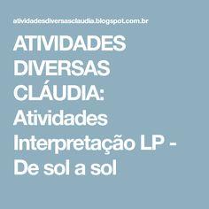 ATIVIDADES DIVERSAS CLÁUDIA: Atividades Interpretação LP - De sol a sol