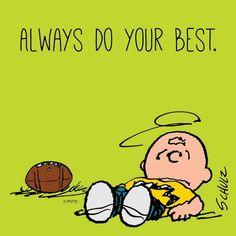 Always do your best.