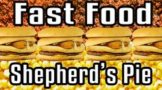 Fast Food Shepherds's Pie - Epic Meal Time