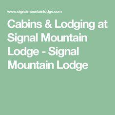 Cabins & Lodging at Signal Mountain Lodge - Signal Mountain Lodge