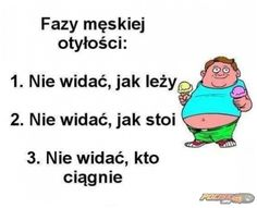 Męska otyłość.  www.pocisk.org Funny Quotes, Funny Memes, Jokes, Weekend Humor, Man Humor, Motto, Sentences, Funny Animals, Lol