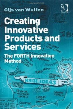 Buy Creating Innovative Products and Services: The FORTH Innovation Method by Gijs van Wulfen and Read this Book on Kobo's Free Apps. Discover Kobo's Vast Collection of Ebooks and Audiobooks Today - Over 4 Million Titles! The Forth, Creativity And Innovation, Innovation Design, Inspirational Books, Social Science, Innovative Products, Book Publishing, Service Design, Good To Know