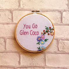 'You Go Glen Coco' Mean Girls Quote Hoop Art http://Etsy.com/shop/laurenecrawford