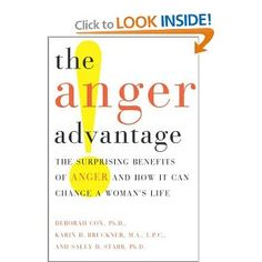 The Anger Advantage: The Surprising Benefits of Anger and How it Can Change a Woman's Life: Deborah Cox, Karin Bruckner, Sally Stabb: 9780767911603: Amazon.com: Books