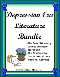 Depression Era Literature Bundle-- includes materials for The Bread Winner by Whitmore and The Gardener (picture book) by Stewart.