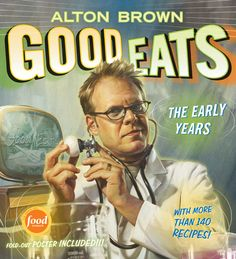 Good Eats: The Early Years by Alton Brown