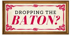 The Art of Giving series- Dropping the Baton.