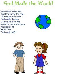 God Made the World:         God made the world,    And God made the sea,     God…