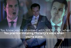 You know you're obsessed with Sherlock when . . .