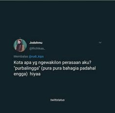 Message Quotes, Text Quotes, Jokes Quotes, Sad Quotes, Daily Quotes, Quotes Lucu, Cinta Quotes, Quotes Galau, Annoyed Quotes