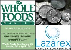 Donate your 5¢ bag credit now through April 18, 2013 at Whole Foods in San Ramon, CA to support Lazarex Cancer Foundation. #WholeFoods #beatcancer