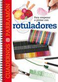 PARA EMPEZAR A PINTAR CON ROTULADORES - VV.AA., comprar el libro en tu librería online Casa del Libro