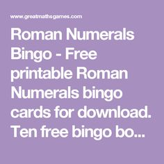 Roman Numerals Bingo - Free printable Roman Numerals bingo cards for download. Ten free bingo boards covering numerals 1-100