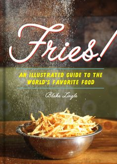 Immerse yourself in delicious history with a book that illustrates how fries were first created, their ties to culture, and serves as a guide to all the shapes and varieties. | 27 Tips And Products For Anyone Obsessed With French Fries