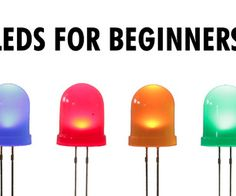 LEDs for Beginners