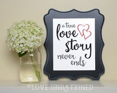 Printable Quote a true love story never ends by loveunrationed