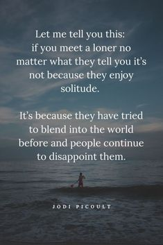 Feeling Alone Quotes - 27 Great Quotes About Loneliness You are in the right place about triste dess Better Off Alone Quotes, All Alone Quotes, Stand Alone Quotes, Living Alone Quotes, Bad Day Quotes, True Quotes, Great Quotes, Quotes To Live By, Qoutes