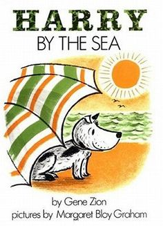 Harry by the Sea | IndieBound. Another Gene Zion / Margaret Bloy Graham combo. We checked this one out today from the library. It is a bit longer and the story is more complex than Harry the Dirty Dog.