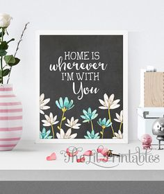 Home is Wherever I'm with You Chalk Background Printable, Home Printable, Home Wall Printable, Love Print, Home Wall Decor, Floral Printable