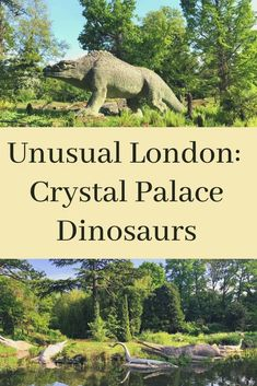 Unique London: Crystal Palace Dinosaurs - Shy, Strange, Manic