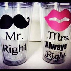 Mr right. Mrs always right. Mrs Always Right, Cute Cups, Insulated Tumblers, Pint Glass, Tableware, Wedding Ideas, Wedding Cups, Wedding Stuff, Wedding Inspiration