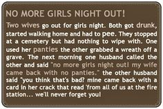 No more girls night out!! ;)