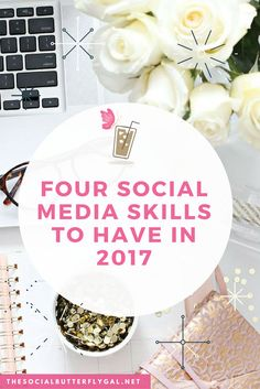 Four Social Media Skills to Have in 2017: http://www.thesocialbutterflygal.net/2017/01/four-social-media-skills-2017/ #SocialMedia #SmallBusiness #Blog #Creatives