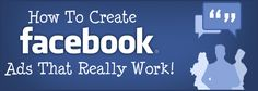 How to Create Facebook Ads That Really Grow Your Business
