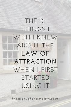 The law of attraction: The secret to manifesting your dream life. More at www.thediaryofanempath.com. :)