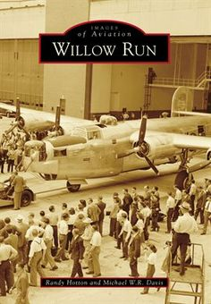 """Read """"Willow Run"""" by Randy Hotton available from Rakuten Kobo. In May Pres. Franklin D. Roosevelt called for the production of military airplanes. He then drafted the pre. Ypsilanti Michigan, River Grove, Detroit, Bunker Hill, Austro Hungarian, Battle Tank, Ford Motor Company, General Motors, Lake Michigan"""