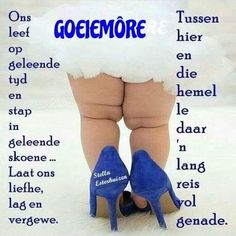 Goeie more Good Morning Greetings, Good Morning Wishes, Bible Quotes, Qoutes, Lekker Dag, Afrikaanse Quotes, Goeie Nag, Goeie More, Special Quotes
