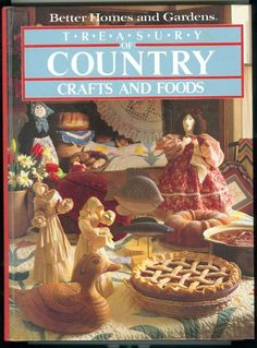 Treasury of Crafts and Food Better Homes and Gardens