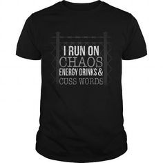 I run on chaos energy drinks  cuss words #jobs #tshirts #ENERGY #gift #ideas #Popular #Everything #Videos #Shop #Animals #pets #Architecture #Art #Cars #motorcycles #Celebrities #DIY #crafts #Design #Education #Entertainment #Food #drink #Gardening #Geek #Hair #beauty #Health #fitness #History #Holidays #events #Home decor #Humor #Illustrations #posters #Kids #parenting #Men #Outdoors #Photography #Products #Quotes #Science #nature #Sports #Tattoos #Technology #Travel #Weddings #Women