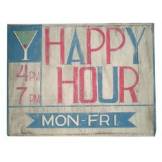 Happy Hour Wood Sign - Handmade in USA