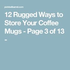 12 Rugged Ways to Store Your Coffee Mugs - Page 3 of 13 -