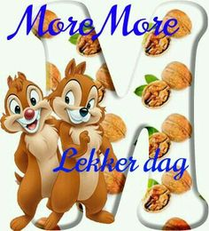 Abeceda chipmunkov Chip a Dale. Lekker Dag, Cute Alphabet, Afrikaanse Quotes, Goeie More, Chip And Dale, First Tooth, Disney Outfits, Disney Love, Chips