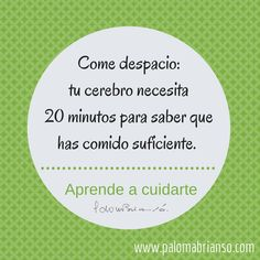 Come despacio: tu cerebro necesita 20 minutos para saber que has comido suficiente. #nutricion #comerbien