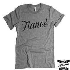 Fiancé T-shirt. Bachelorette Party Engagement Gift. Wedding Gift. Bridal Shower.
