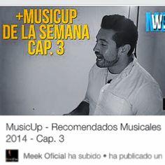 Ya viste el tercer capítulo de MusicUp? No te lo pierdas, sigue el enlace. Este Cap. Trae banda colombiana recomendada! Renueva tu música con MusicUp! http://youtu.be/DrKPtRAkV7s ON #youtube busca como Meekoficial  - MusicUp #video #reomendados #music #2014 #gospel #musicacristiana #media #medios #Meekoficial