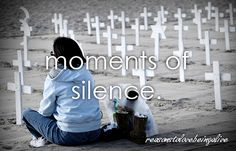 <3 Moments of silence.
