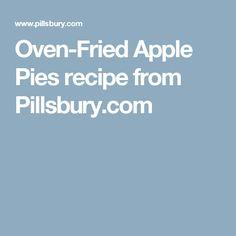 Oven-Fried Apple Pies recipe from Pillsbury.com