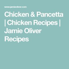 Chicken & Pancetta | Chicken Recipes | Jamie Oliver Recipes