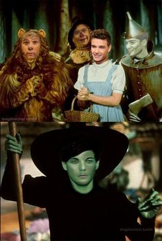 Of course, Louis HAD to be the witch. Harry should be Dorothy though...