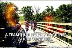 A team that sweats together sticks together.   #quote #cycling #inspiration go to www.wheelbrothers.com for more!