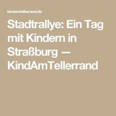 Stadtrallye: Ein Tag mit Kindern in Straßburg — KindAmTellerrand